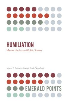 Humiliation: Mental Health and Public Shame - The growth and all-encompassing influence of social media has made the phenomenon of humiliation even more apparent and possible. This book examines the damaging impact of humiliation in human society. University Of Nottingham, University Of Sciences, Social Media Site, Self Esteem, Social Networks, Science And Technology, Mental Health, Psychology, How To Become