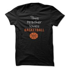 """THIS TEACHER LOVES BASKETBALL - A design for School Teachers who love Basketball. Click either the Gender or Hoodie icons at the top right hand side of this page to view the chosen clothing style. Click the colored boxes to view the shirt color in the image window above. To determine your shirt size, click """"Shirt Sizing"""" below. (Sports Tshirts)"""