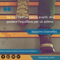 Se vuoi fare un passo avanti, devi perdere l'equilibrio per un attimo. #Gramellini #Aforismi