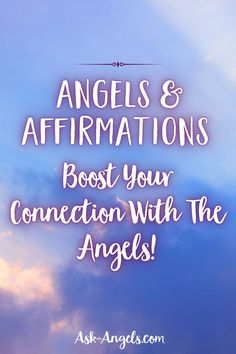 Infuse your manifestations with angelic energy. Learn all about Angels and Affirmations and how they work together to create blessings in your life.
