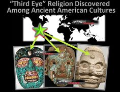 Scholars of Eastern religions recognize the Third Eye as having a long history in India, China, and Asia, where Hinduism, Buddhism and Taoism hold sway. Strangely, the Third Eye is ignored by archaeologists of New World cultures, despite extensive evidence of Third Eye symbolism in ancient American …