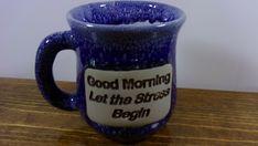 "Muddy Waters Word Mug ""Good Morning Let the Stress Begin"" Blue Stoneware Mug #MuddyWaters #AllOccasions"