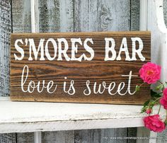 S'MORES BAR love is sweet 5 1/2 x 11 Self Standing Rustic Wood Wedding Signs  http://www.etsy.com/ca/listing/150772202/smores-bar-love-is-sweet-5-12-x-11-self?ref=br_feed_17_feed_tlp=weddings