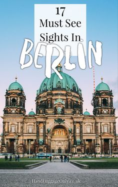 17 Sights You Need To See On A First Time Visit To Berlin, Germany - Hand Luggage Only - Travel, Food & Photography Blog #germanytravel
