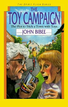 The Toy Campaign (Spirit Flyer) by John Bibee, http://www.amazon.com/dp/0830812016/ref=cm_sw_r_pi_dp_ocabsb0YT35P5