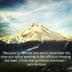 Wish I could remember where I saw this...had to be Twitter or FB. But dang, you gotta love Kerouac.