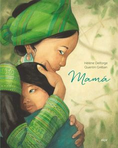 ein einzigartiges Gefühl: Mama Mama is a very beautiful, large-format illustrated book about the different facets of motherhood and is an exception, just because of Gréban's illustrations.