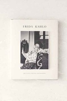 Discoveries: Frida Kahlo, Painting Her Own Reality By Christina Burrus - Urban Outfitters $25