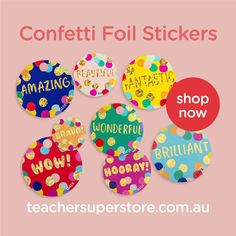 NEW: Confetti - Foil Stickers Reward students with these glimmering Confetti foil stickers. Celebrate success and encourage growth mindset with positive words including 'Brilliant' and 'Wonderful'. Easily adhered to any worksheet or project, these stickers will brighten up your student's day.