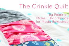 The Crinkle QuiltTutorial on the Moda Bake Shop. http://www.modabakeshop.com  Easy baby gift idea!