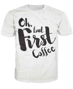Ok, But First, Coffee T-Shirt #butfirstCoffee