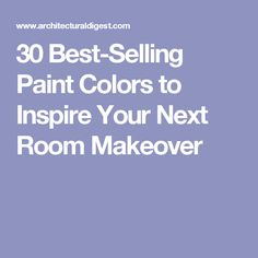 30 Best-Selling Paint Colors to Inspire Your Next Room Makeover