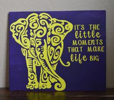It's the little moments that make life big, handmade elephant sign by SweetiePieCollection on Etsy