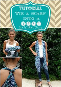 Tie a Scarf into a Vest {Tutorial} - Our Southern Home                                                                                                                                                     More