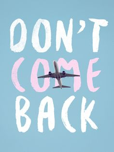 no vuelvas,don't come back