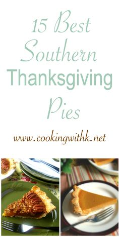 15 Best Southern Thanksgiving Pies listed for your convenience in one place from gooey Toll House Chocolate chip pie to warm buttery Salted Caramel Apple Pie.  What is your favorite pie?  One of the classics or a new favorite...Scroll down and  you are sure to find your pie recipe for this year's Thanksgiving feast!