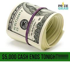 There's not much time left to get your entries in for our $5000 CASH sweepstakes!!!