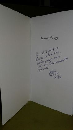 """Libro autografiado por Alejandro Alonso.""""Lorena y el Mago"""" El escritor visito el IEA el 24 de nov.de 2016."""