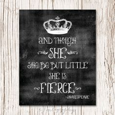 And though SHE be but LITTLE she is FIERCE Shakespeare quote, Girls Room Decor, Wall Art Decor, Art Print, College Dorm Decor, Choose Size