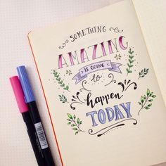 Beautiful quote - handlettering in bullet journal. Something amazing is going to happen today :)