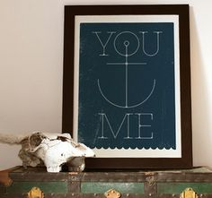 "We absolutely love this print! Show your ""anchor"" how much you mean by displaying this sweet sentiment in your houseboat!"