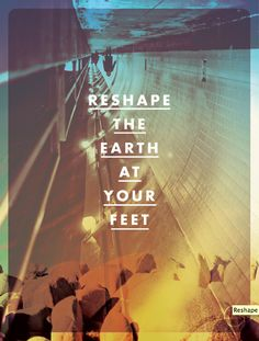 Reshape the Earth.