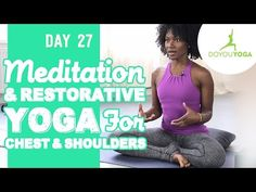 Day 27 - 12 mins - Meditation and Restorative Yoga for Chest & Shoulders - 30 Day Meditation Challenge - YouTube