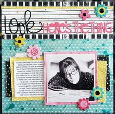 Bella Blvd IF Whatever Is Lovely & IF She Blooms collections, and Clear Cuts specialty papers. Here's The Thing layout by creative team member Laura Vegas. Scrapbook Journal, Scrapbook Sketches, Scrapbook Page Layouts, Baby Scrapbook, Scrapbook Paper Crafts, Scrapbook Cards, Scrapbooking Ideas, Smash Book Pages, Doodle Quotes