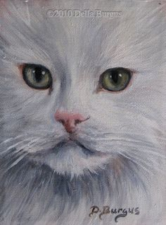 White Kitty by Della Burgus Acrylic, 6 x 8   Close up painting of a beautiful white cat. Acrylic on stretched, wrapped canvas, all the edges...