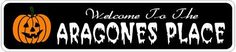 ARAGONES PLACE Lastname Halloween Sign - 4 x 18 Inches by The Lizton Sign Shop. $12.99. Aluminum Brand New Sign. Predrillied for Hanging. Rounded Corners. 4 x 18 Inches. Great Gift Idea. ARAGONES PLACE Lastname Halloween Sign 4 x 18 Inches - Aluminum personalized brand new sign for your Autumn and Halloween Decor. Made of aluminum and high quality lettering and graphics. Made to last for years outdoors and the sign makes an excellent decor piece for indoors. Great for the porch ...