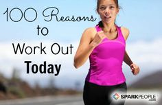 100 Reasons to work out today. Could also be good inspiration to stay active every day for 100 days!