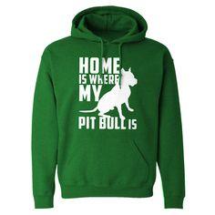 Hoodie Home is Where my Pit Bull is Unisex Hooded Sweatshirt