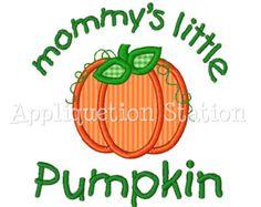 Mommy's Little Pumpkin Fall Applique Machine Embroidery Design orange harvest thanksgiving INSTANT DOWNLOAD