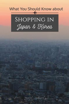 What You Should Know about Shopping in Japan and Korea - it's not as straightforward as you think