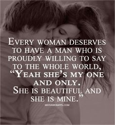 Every Woman Deserves A Man Who Is Proud Of Her