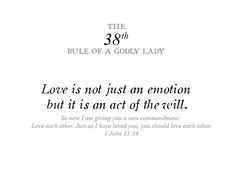rule 38: Love is not just an emotion, but it is an act of the will. 1 John 13:34
