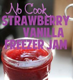 No cook strawberry vanilla freezer jam...ANOTHER gem from www.sowonderfulsomarvelous.com!!!!