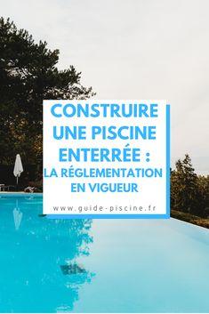 Construction d'une piscine creusée : découvrez la réglementation en vigueur à respecter. Permis de construire, déclaration de travaux, distances légales, impôts et taxes... #construction #piscine #enterree #creusee #jardin #reglementation