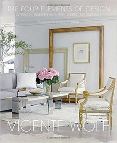 The Four Elements Of Design Interiors Inspired By Earth Water Air And Fire Interiorsinterior Booksbest
