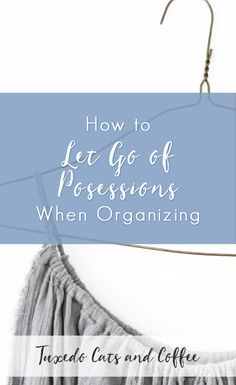 5b70ac0df2 How to Let Go of Possessions When Organizing