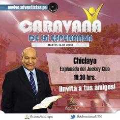 La Caravana de la Esperanza llega a Chiclayo el 16 de Julio con el Pr. Alejandro Bullón. Participa en la Explanada del Jockey Club a las 18:30 hrs.