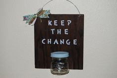 Keep the change sign by SugarShakDesigns on Etsy