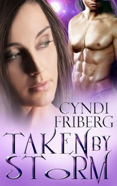 Toot's Book Reviews: Review: Taken by the Storm (Beyond Ontariese #1) by Cyndi Friberg
