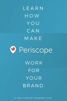 How Periscope Can Work For Your Brand.