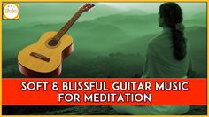 Peace Full And Smooth Guitar Music | Guitar Music For Meditation | Bhakti
