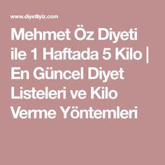 Mehmet Öz Diyeti ile 1 Haftada 5 Kilo   | En Güncel Diyet Listeleri ve Kilo Verme Yöntemleri