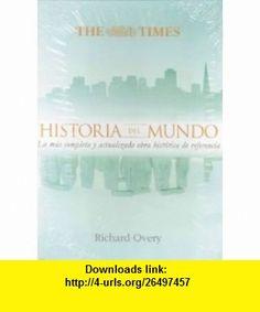 Historia Del Mundo (9788497345750) Richard Overy , ISBN-10: 8497345754  , ISBN-13: 978-8497345750 ,  , tutorials , pdf , ebook , torrent , downloads , rapidshare , filesonic , hotfile , megaupload , fileserve