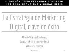 Una presentación sobre La importancia de la Estrategia de Marketing para #CuencaEnamora