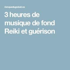 3 heures de musique de fond Reiki et guérison