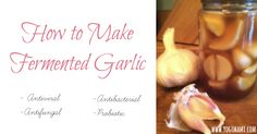 Fermented Garlic is a powerful antibacterial, antifungal, antiviral and probiotic. Learn how to make your own fermented garlic.
